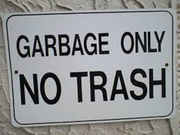 Garbage Only No Trash